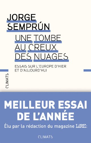 Une tombe au creux des nuages: Essais sur l'Europe d'hier et d'aujourd'hui (2081236338) by Jorge Semprun