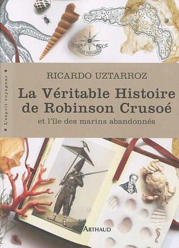 9782081236875: La V�ritable Histoire de Robinson Cruso� : Et l'�le des marins abandonn�s