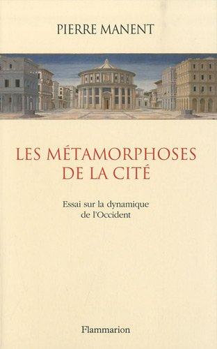 9782081237506: Les métamorphoses de la cité : Essai sur la dynamique de l'Occident