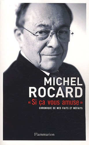 Si ça vous amuse... (French Edition): Michel Rocard