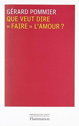 """Que veut dire """"faire"""" l'amour?: Pommier, Gérard"""