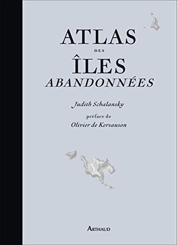 Atlas des îles abandonnées: Judith Schalansky