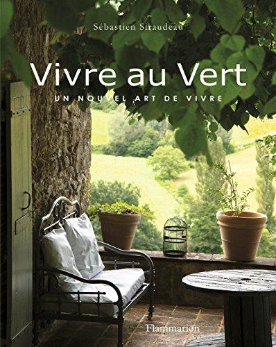 9782081238213: Vivre au vert : Un nouvel art de vivre