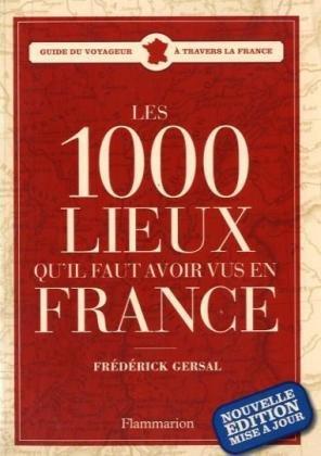 9782081238480: Les 1000 lieux qu'il faut avoir vus en France