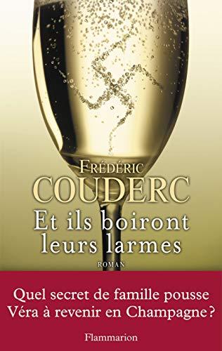 Et ils boiront leurs larmes (French Edition): Frédéric Couderc