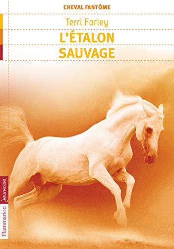 9782081238688: Cheval fantôme t1 l'etalon sauvage