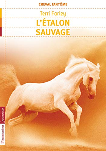 9782081238688: Cheval fant�me, Tome 1 : L'�talon sauvage