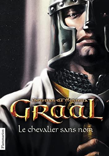9782081240698: Graal 1/Le Chevalier Sans Nom
