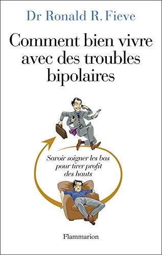 9782081240711: Comment bien vivre avec des troubles bipolaires : Savoir soigner les bas pour tirer profit des hauts