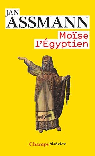 9782081240780: Moïse l'égyptien : Un essai d'histoire de la mémoire