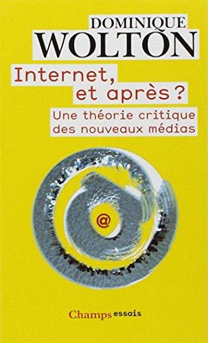 9782081240810: Internet, et après ? : Une théorie critique des nouveaux médias