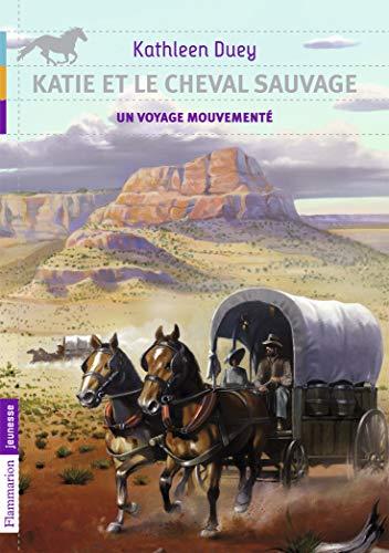 9782081240896: Katie et le cheval sauvage, Tome 2 : Un voyage