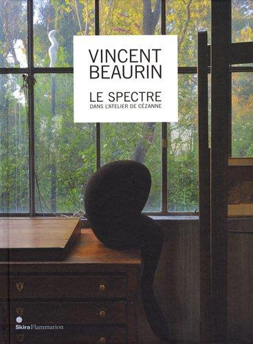 Le Spectre dans l'Atelier de Cézanne (French Edition): Vincent Beaurin