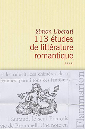 113 études de littérature romantique: Simon Liberati