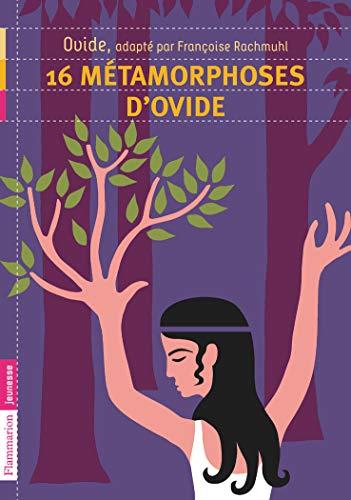 16 metamorphoses d'Ovide (Flammarion Jeunesse Poche) (French: Ovide