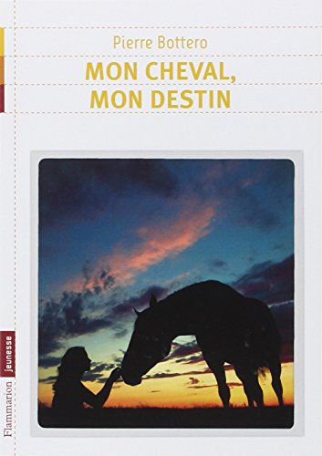 9782081242722: Mon Cheval, Mon Destin (French Edition)