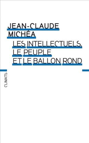 9782081243033: Les intellectuels, le peuple et le ballon rond (French Edition)