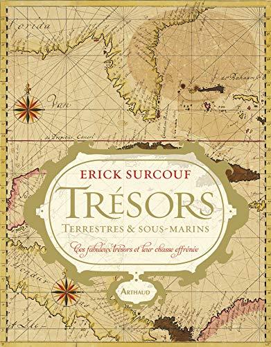 Trésors terrestres et sous-marins (French Edition): Erick Surcouf