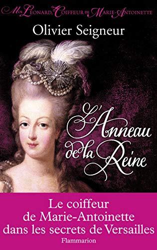9782081243446: L'Anneau de la Reine : Moi, L�onard, coiffeur de Marie-Antoinette