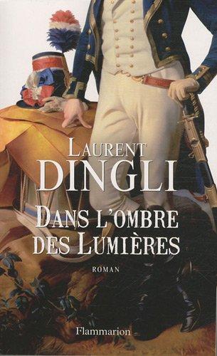 Dans l'ombre des Lumières (French Edition): Laurent Dingli