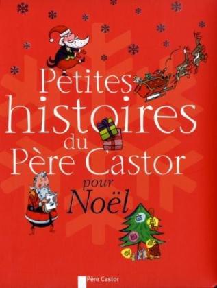9782081243514: Petites histoires du père Castor pour Noël (French Edition)