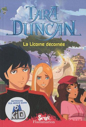 9782081243835: Tara Duncan (French): LA Licorne Decornee (French Edition)