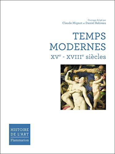 """""""manuel temps modernes ; XV-XVIIIe siècles"""": Claude Mignot, Daniel Rabreau et ..."""