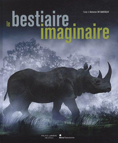 9782081244351: Le bestiaire imaginaire : L'animal dans la photographie, de 1850 à nos jours