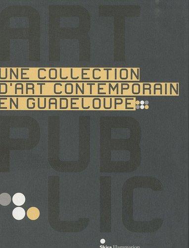 9782081245044: Art public : Une collection d'art contemporain en Guadeloupe