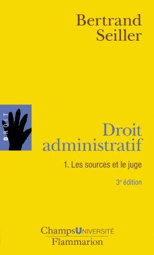 9782081245556: Droit administratif : Tome 1, Les sources et le juge