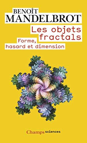 Les Objets fractals : forme, hasard et: Benoît Mandelbrot