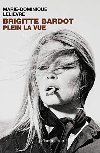 9782081246249: Brigitte Bardot, Plein La Vue