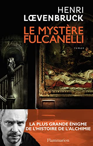 Le Mystère Fulcanelli: Henri Loevenbruck