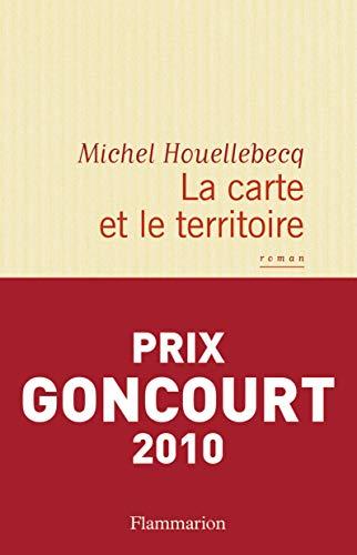 9782081246331: La carte et le territoire (Prix Goncourt 2010) (Littérature française)