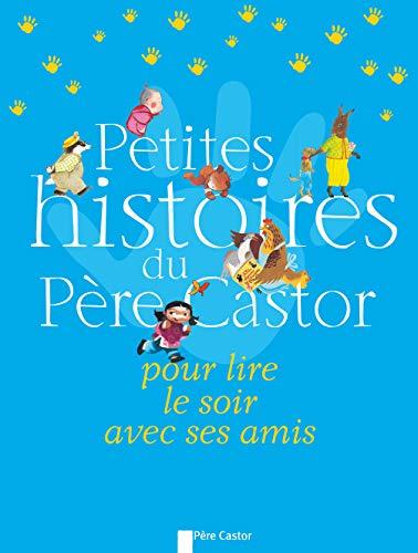 9782081246508: Petites histoires du Père Castor pour lire le soir avec ses amis (French Edition)