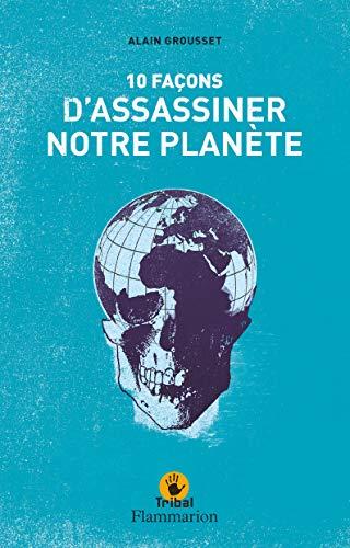 9782081247611: 10 façons d'assassiner notre planète (Tribal)