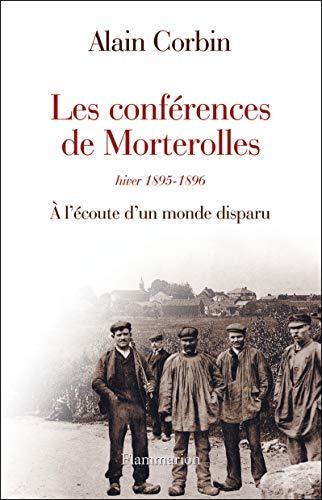 9782081248977: Les conférences de Morterolles, hiver 1895-1896 : A l'écoute d'un monde disparu