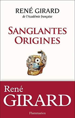 Sanglantes origines: Jonathan Z Smith, Renato I. Rosaldo, René Girard, Walter Burkert
