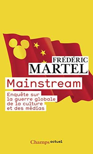 9782081249585: Mainstream: Enquete Sur LA Guerre Globale De LA Culture ET DES Medias (French Edition)