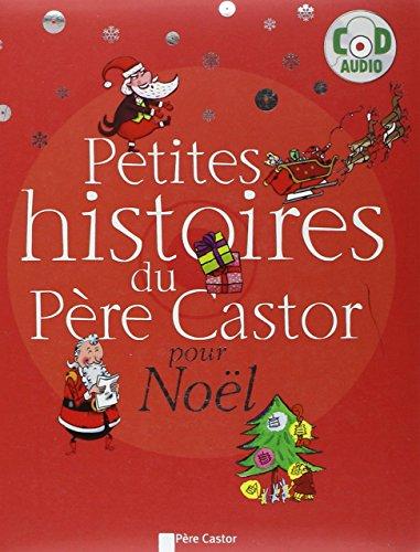 9782081249905: Petites histoires du Père Castor pour Noël (1CD audio) (French Edition)
