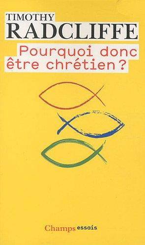 9782081250727: Pourquoi donc être chrétien ? (French Edition)