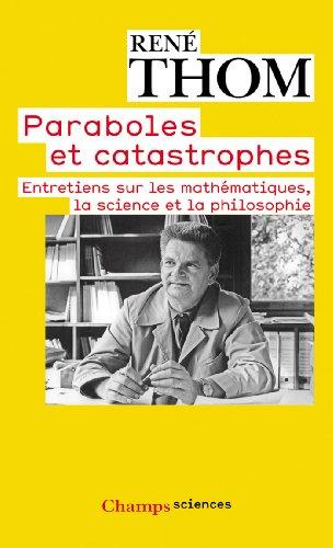 9782081251304: Paraboles et catastrophes : Entretiens sur les mathématiques, la science et la philosophie