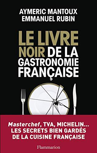 9782081252684: Le livre noir de la gastronomie