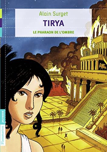 Tirya, Tome 2 : Le pharaon de l'ombre: Alain Surget