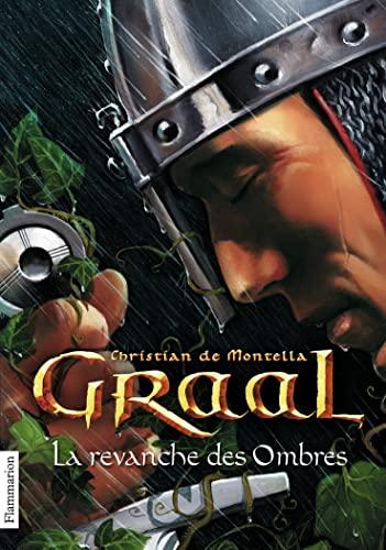 9782081254138: Graal, Tome 4 : La revanche des Ombres