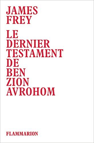 Le dernier testament de Ben Zion Avrohom (French Edition): James Frey