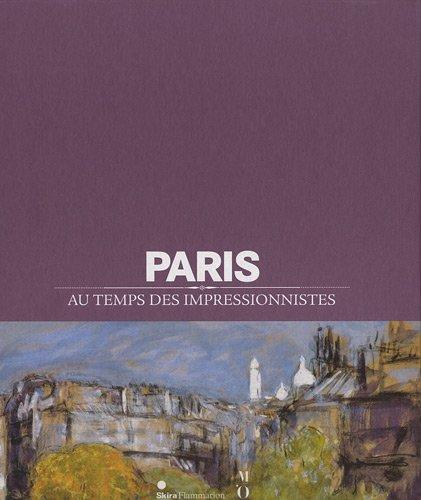 9782081255517: Paris au temps des impressionnistes (French Edition)