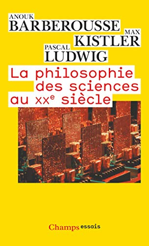 La philosophie des sciences au XXe siècle (French Edition) (2081255847) by Anouk Barberousse