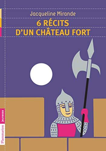 9782081256408: 6 récits d'un château fort