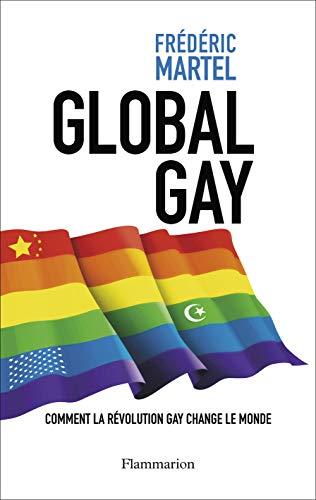 9782081256590: Global Gay : Comment la révolution gay change le monde